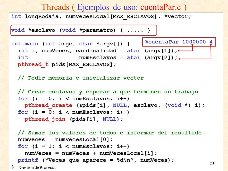 int longRodaja, numVecesLocal[MAX_ESCLAVOS], *vector; void *esclavo (void *parametro) {.....