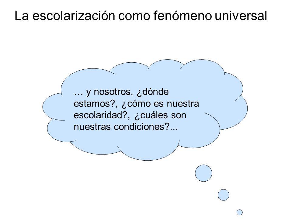 … y nosotros, ¿dónde estamos , ¿cómo es nuestra escolaridad , ¿cuáles son nuestras condiciones ...