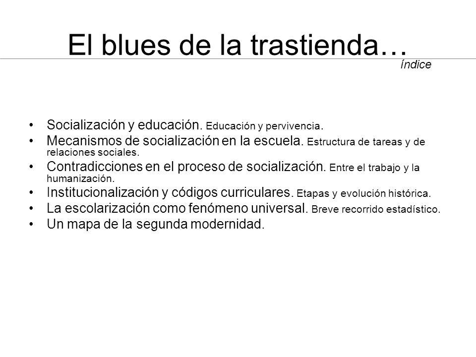 El blues de la trastienda… Socialización y educación.