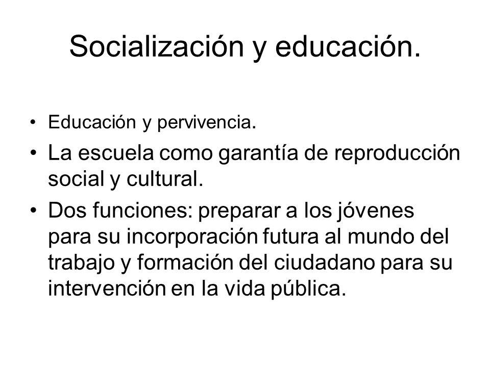 Socialización y educación. Educación y pervivencia.