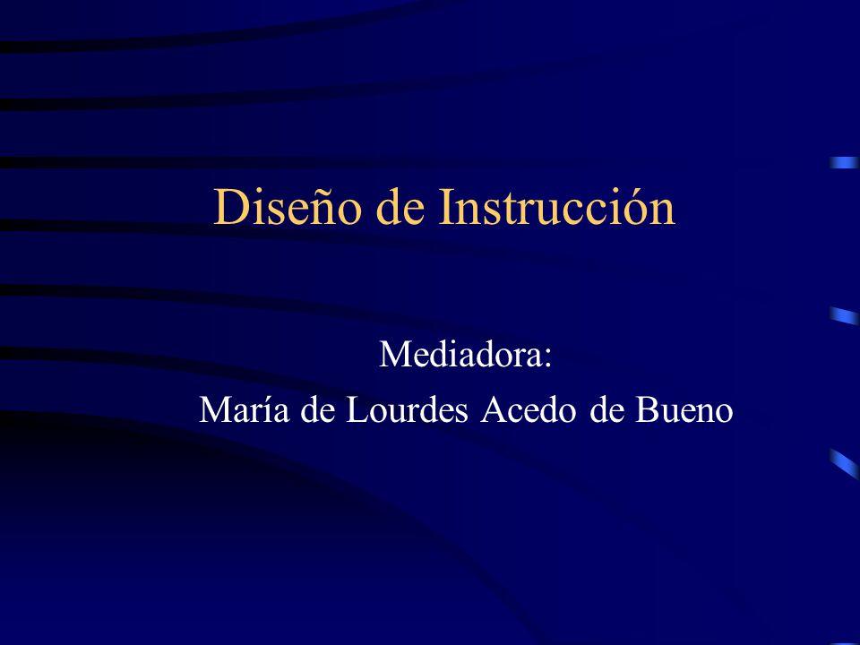 Diseño de Instrucción Mediadora: María de Lourdes Acedo de Bueno