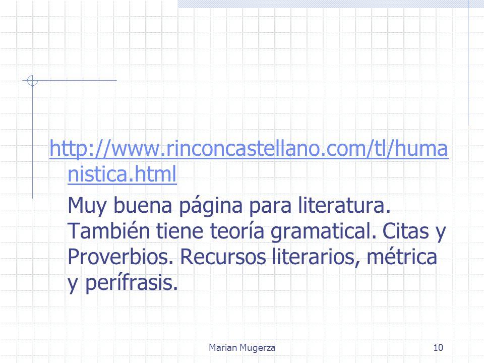Marian Mugerza10 http://www.rinconcastellano.com/tl/huma nistica.html Muy buena página para literatura.