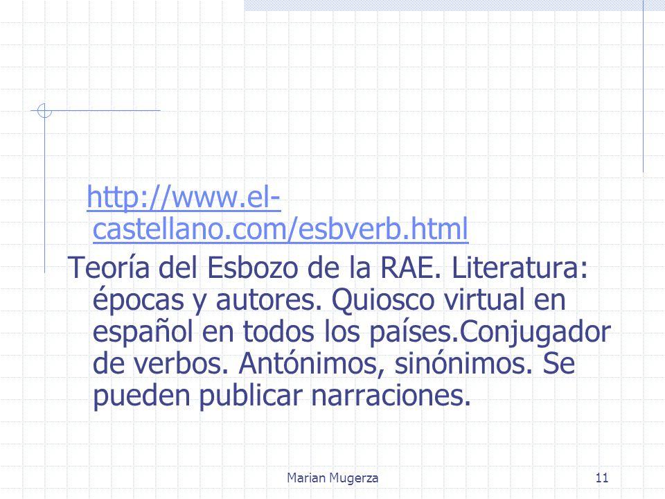 Marian Mugerza11 http://www.el- castellano.com/esbverb.htmlhttp://www.el- castellano.com/esbverb.html Teoría del Esbozo de la RAE.
