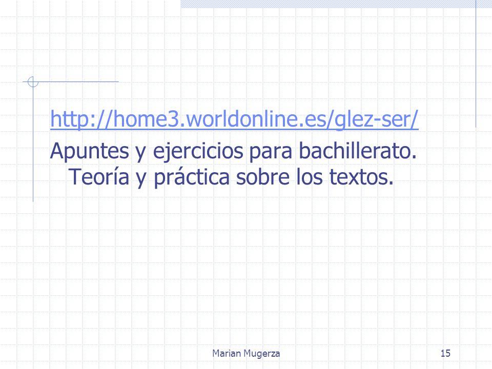Marian Mugerza15 http://home3.worldonline.es/glez-ser/ Apuntes y ejercicios para bachillerato.
