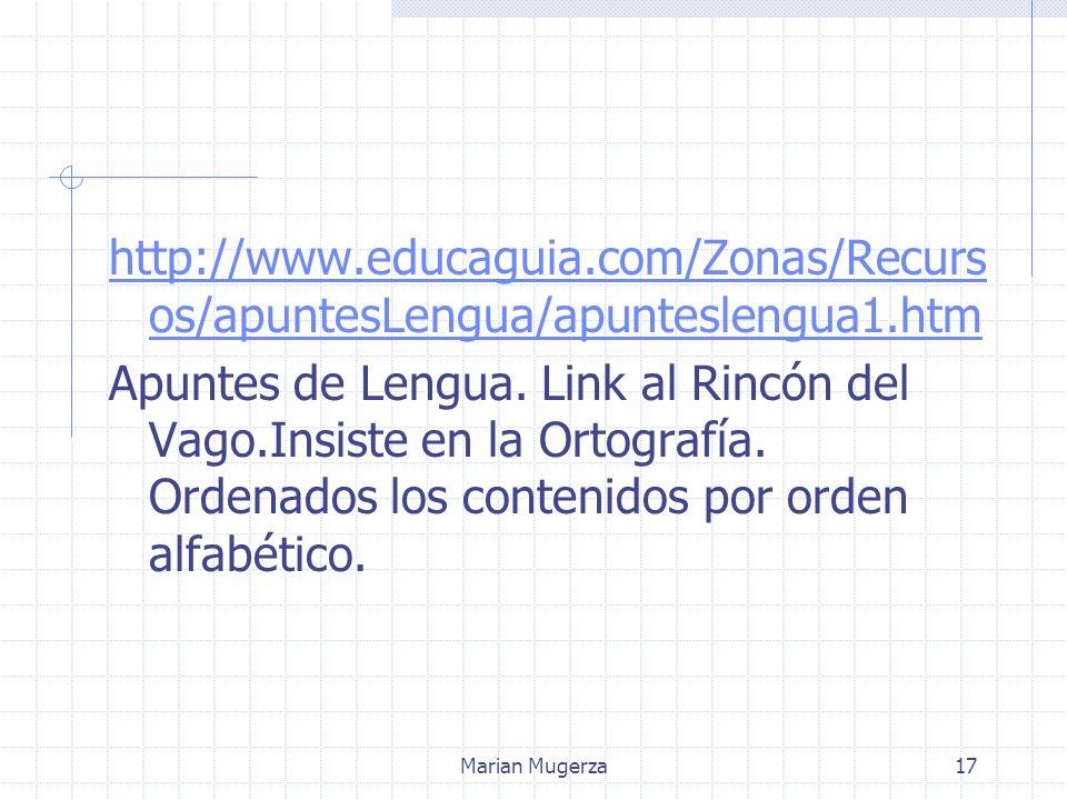 Marian Mugerza17 http://www.educaguia.com/Zonas/Recurs os/apuntesLengua/apunteslengua1.htm Apuntes de Lengua.