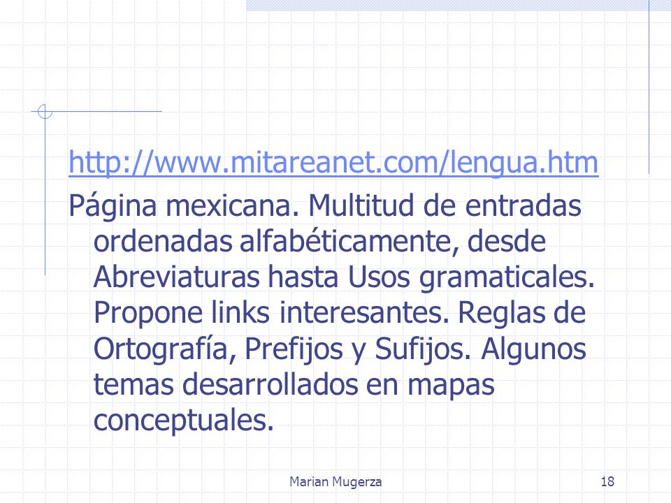 Marian Mugerza18 http://www.mitareanet.com/lengua.htm Página mexicana.