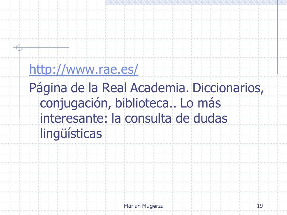 Marian Mugerza19 http://www.rae.es/ Página de la Real Academia.