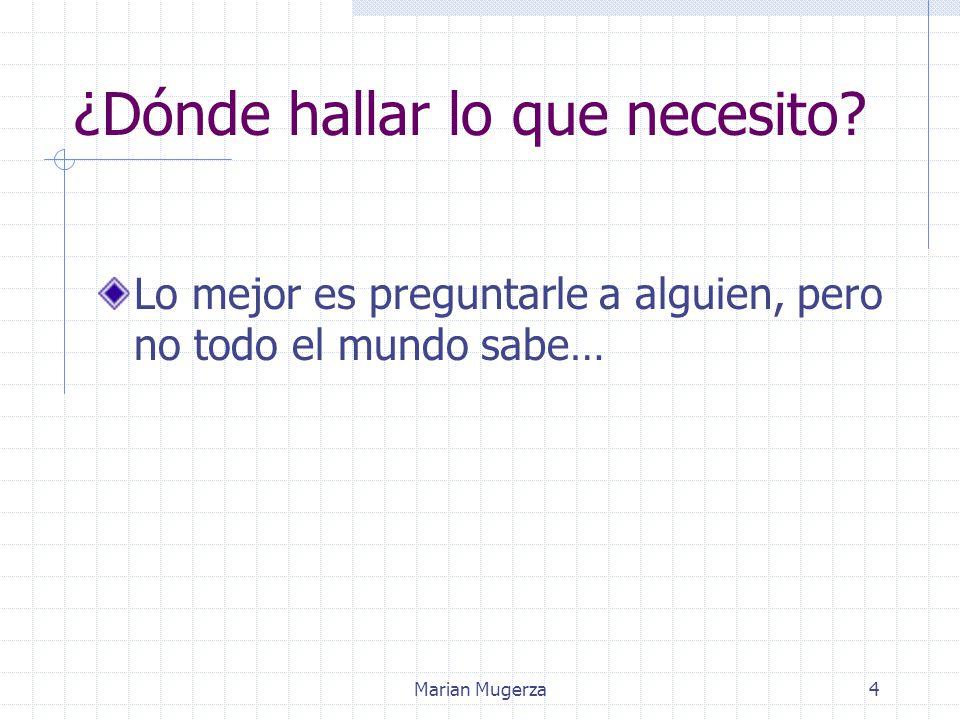Marian Mugerza4 ¿Dónde hallar lo que necesito.