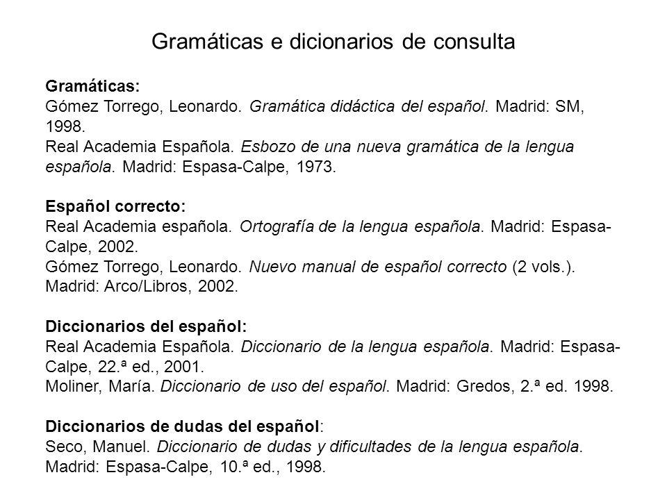 Gramáticas e dicionarios de consulta Gramáticas: Gómez Torrego, Leonardo.