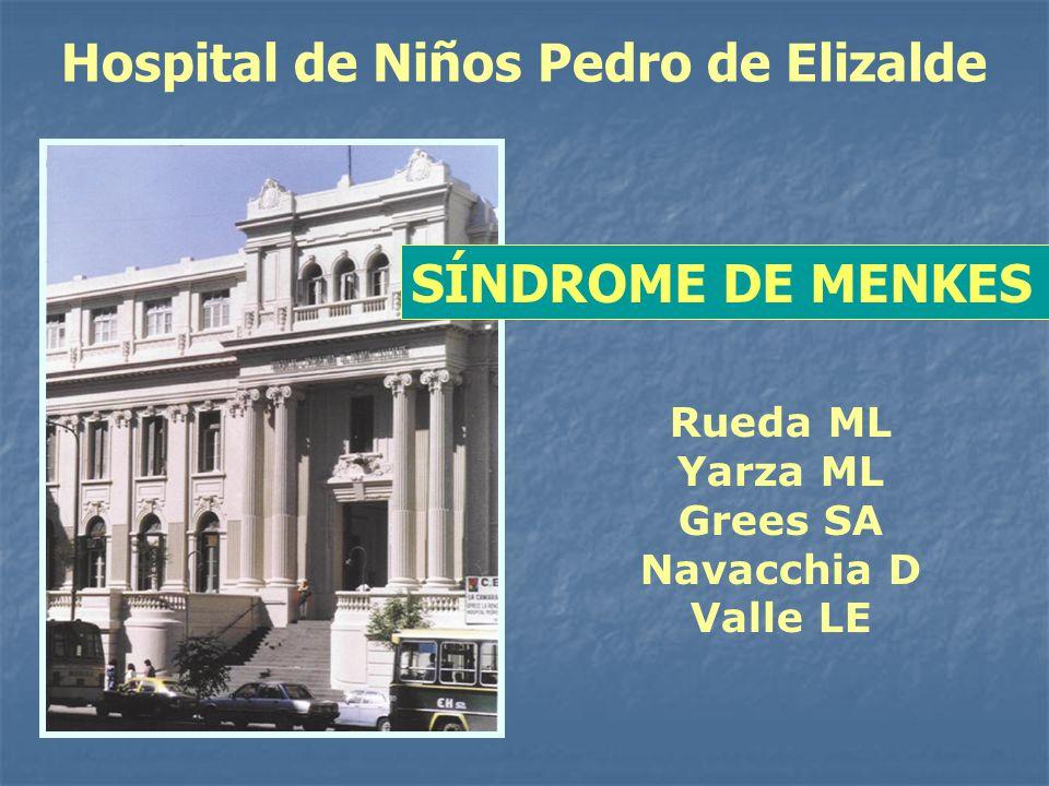 Hospital de Niños Pedro de Elizalde Rueda ML Yarza ML Grees SA Navacchia D Valle LE SÍNDROME DE MENKES