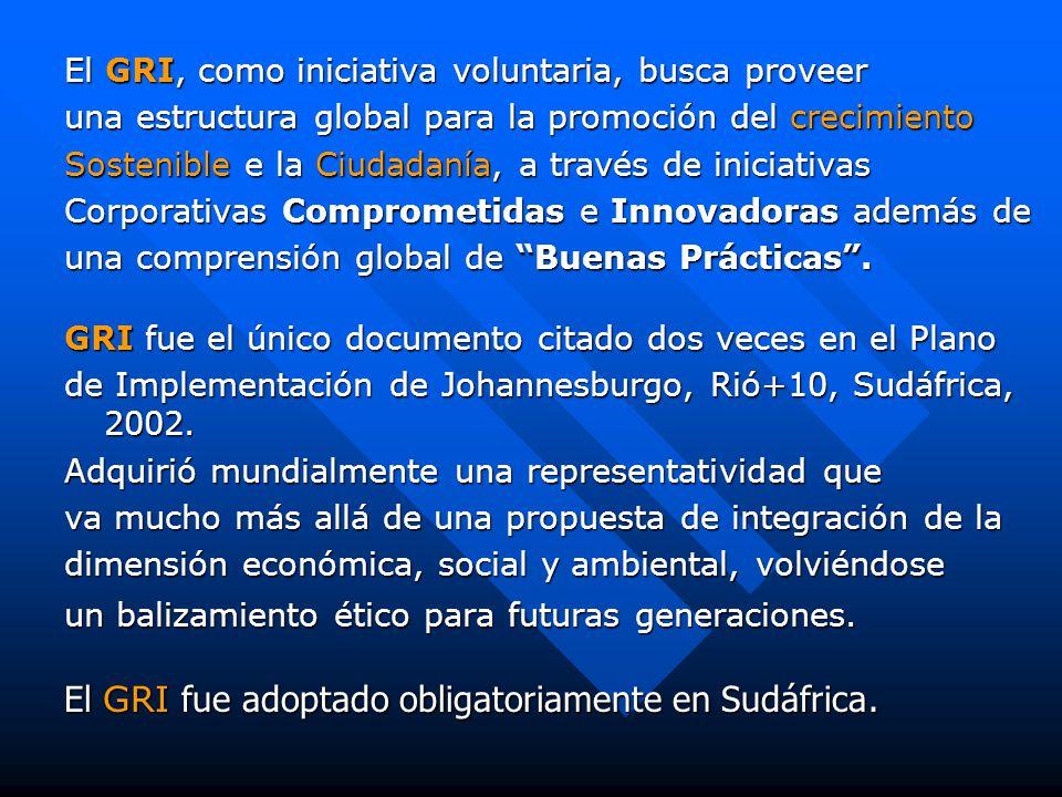 El GRI, como iniciativa voluntaria, busca proveer una estructura global para la promoción del crecimiento Sostenible e la Ciudadanía, a través de iniciativas Corporativas Comprometidas e Innovadoras además de una comprensión global de Buenas Prácticas .