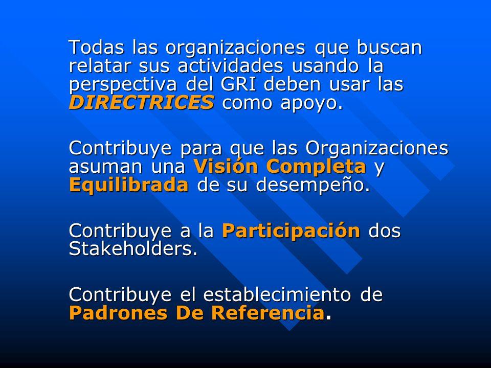 Todas las organizaciones que buscan relatar sus actividades usando la perspectiva del GRI deben usar las DIRECTRICES como apoyo.