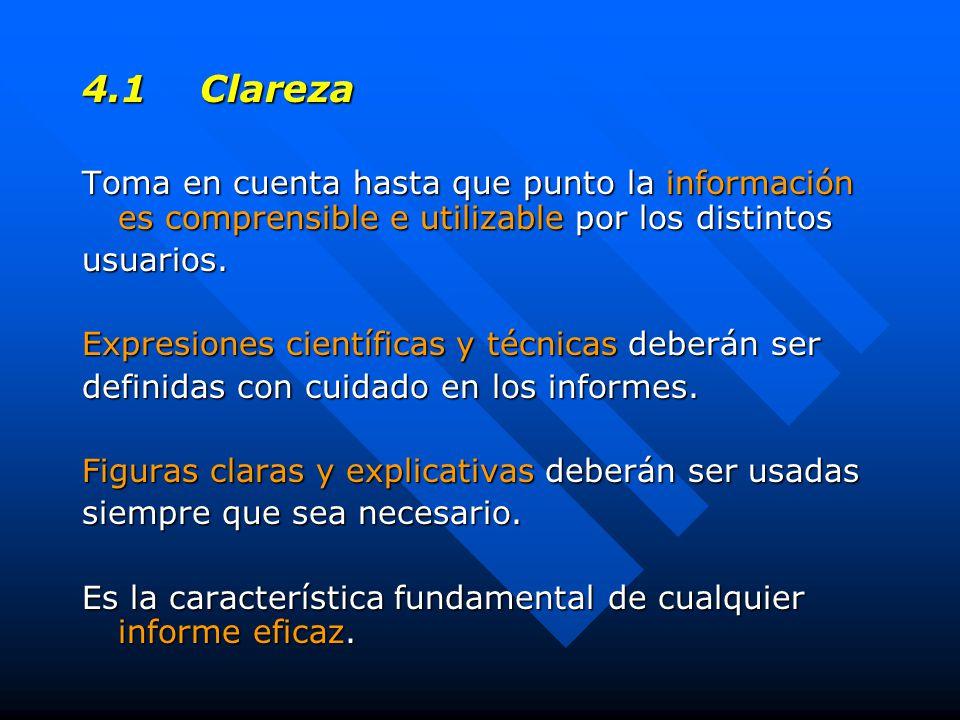 4.1 Clareza Toma en cuenta hasta que punto la información es comprensible e utilizable por los distintos usuarios.
