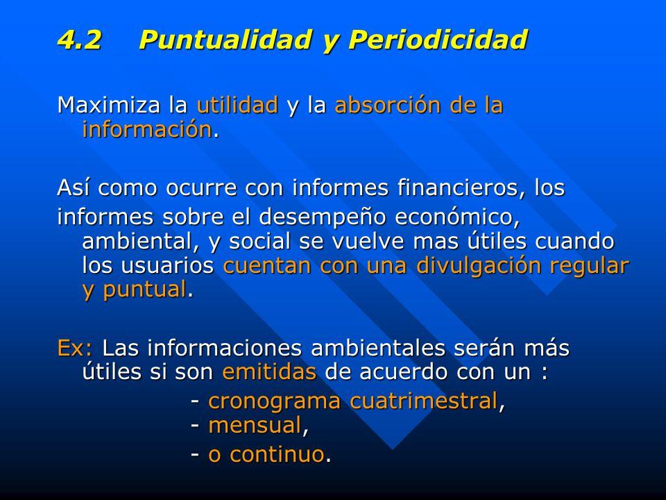 4.2 Puntualidad y Periodicidad Maximiza la utilidad y la absorción de la información.