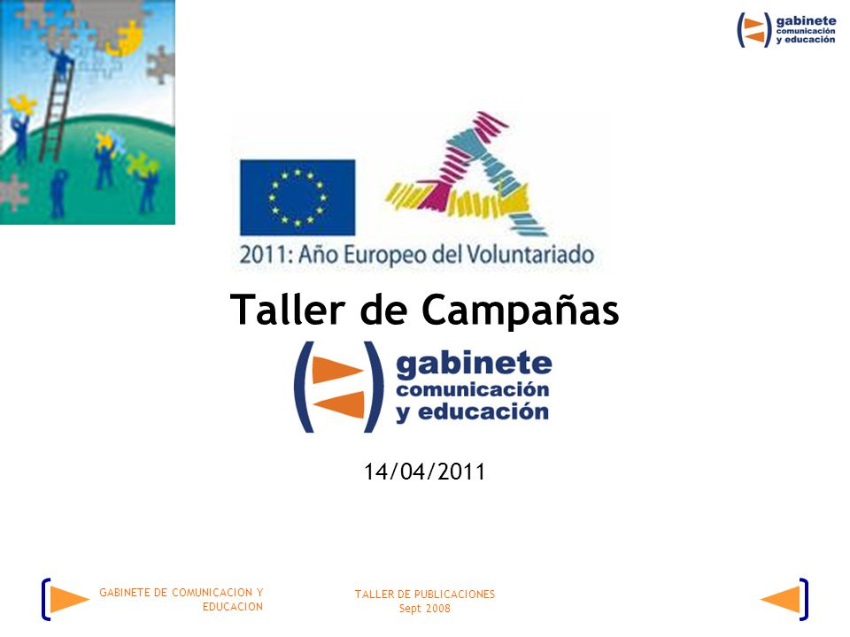 TALLER DE PUBLICACIONES Sept 2008 GABINETE DE COMUNICACION Y EDUCACION Taller de Campañas 14/04/2011