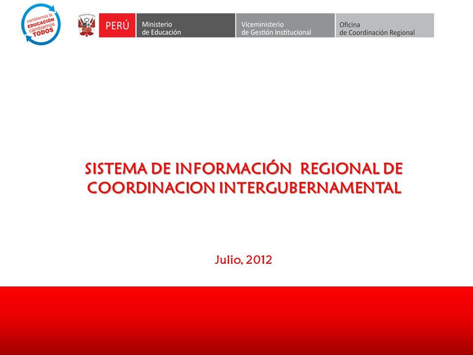 SISTEMA DE INFORMACIÓN REGIONAL DE COORDINACION INTERGUBERNAMENTAL Julio, 2012