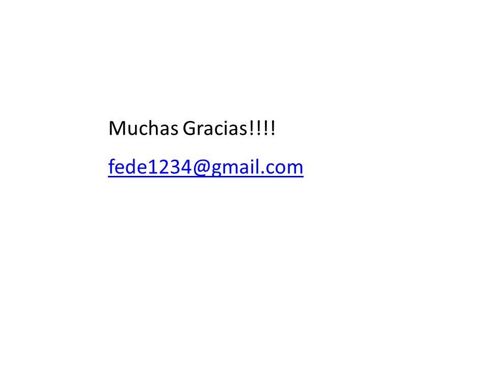 Muchas Gracias!!!! fede1234@gmail.com