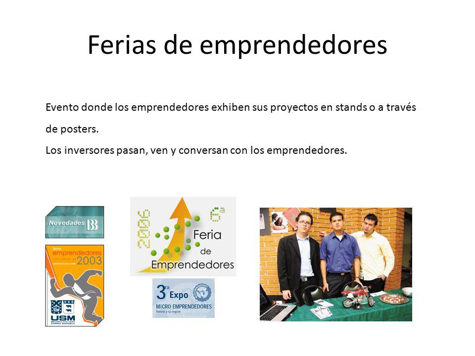 Ferias de emprendedores Evento donde los emprendedores exhiben sus proyectos en stands o a través de posters.