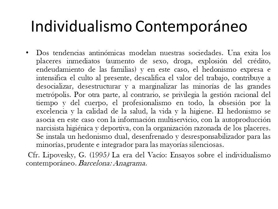 Individualismo Contemporáneo Dos tendencias antinómicas modelan nuestras sociedades.
