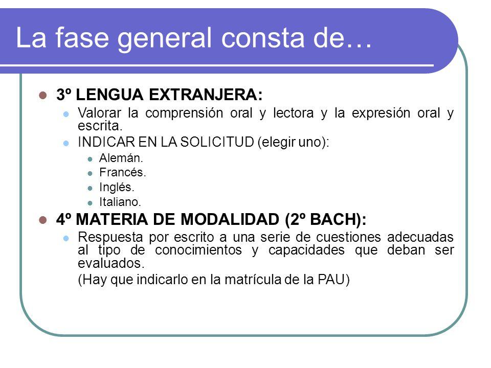 La fase general consta de… 3º LENGUA EXTRANJERA: Valorar la comprensión oral y lectora y la expresión oral y escrita.