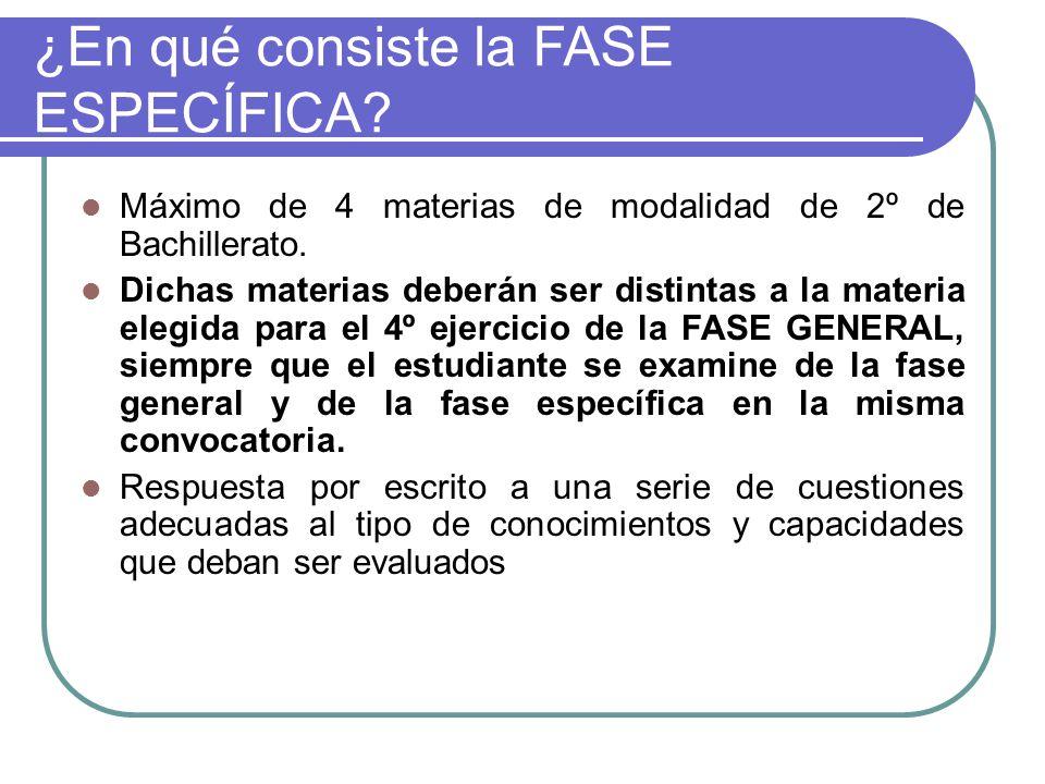 ¿En qué consiste la FASE ESPECÍFICA. Máximo de 4 materias de modalidad de 2º de Bachillerato.