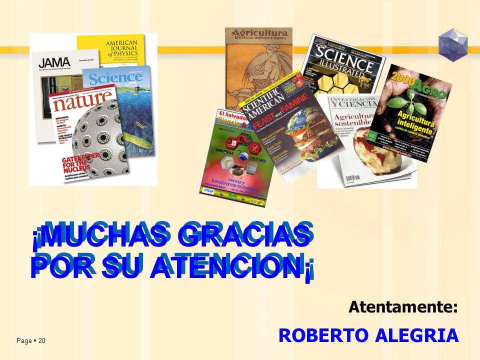 Page  20 ¡MUCHAS GRACIAS POR SU ATENCION¡ Atentamente: ROBERTO ALEGRIA