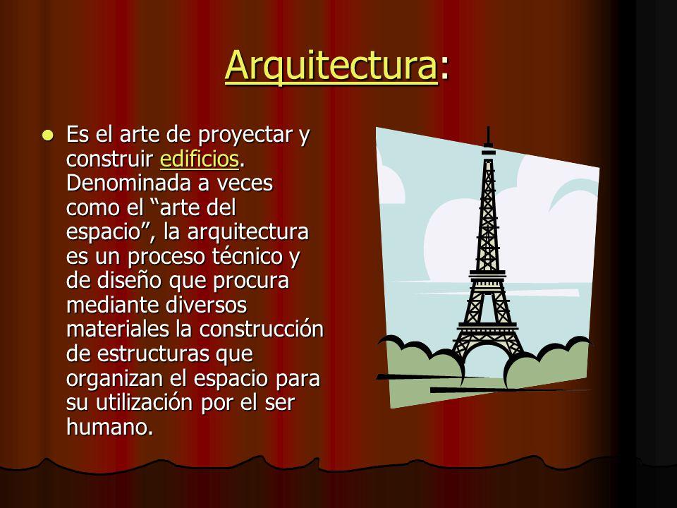 ArquitecturaArquitectura: Arquitectura Es el arte de proyectar y construir edificios.