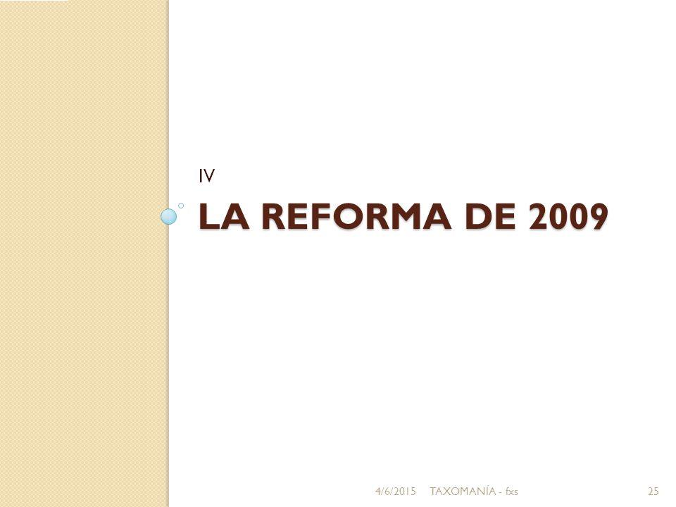 LA REFORMA DE 2009 IV 4/6/201525TAXOMANÍA - fxs