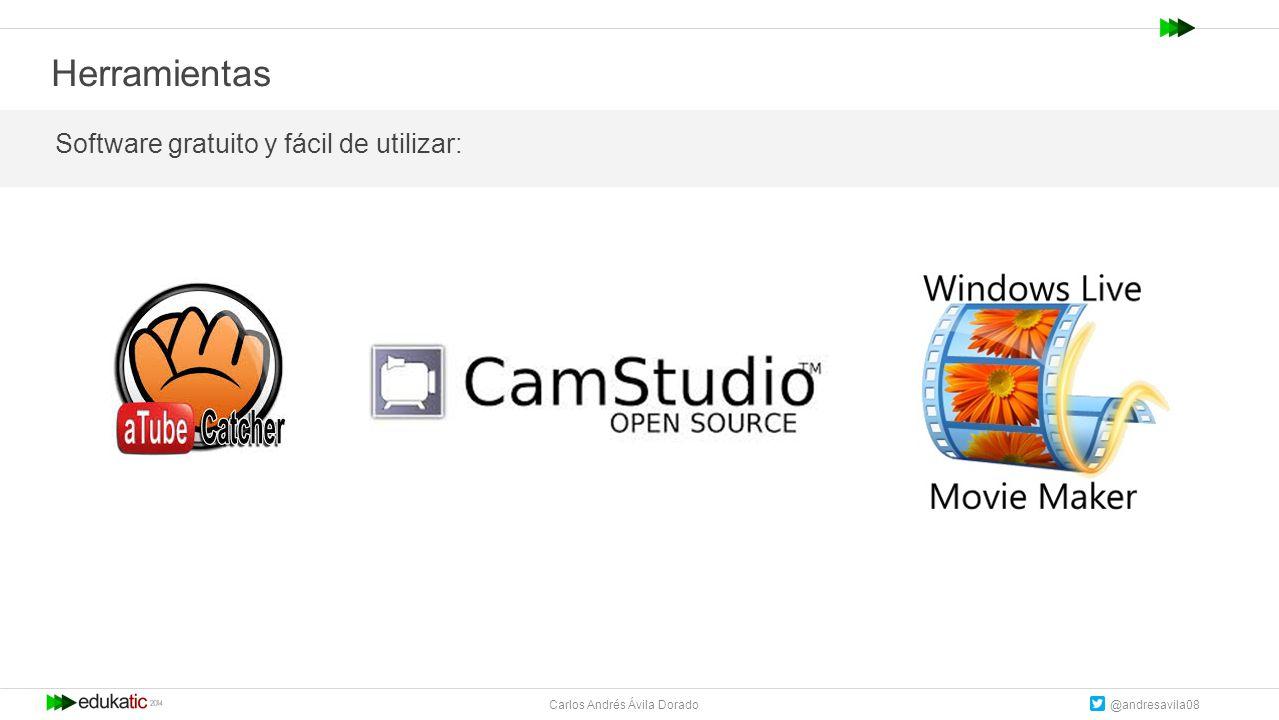 Carlos Andrés Ávila Dorado @andresavila08 Herramientas Software gratuito y fácil de utilizar: