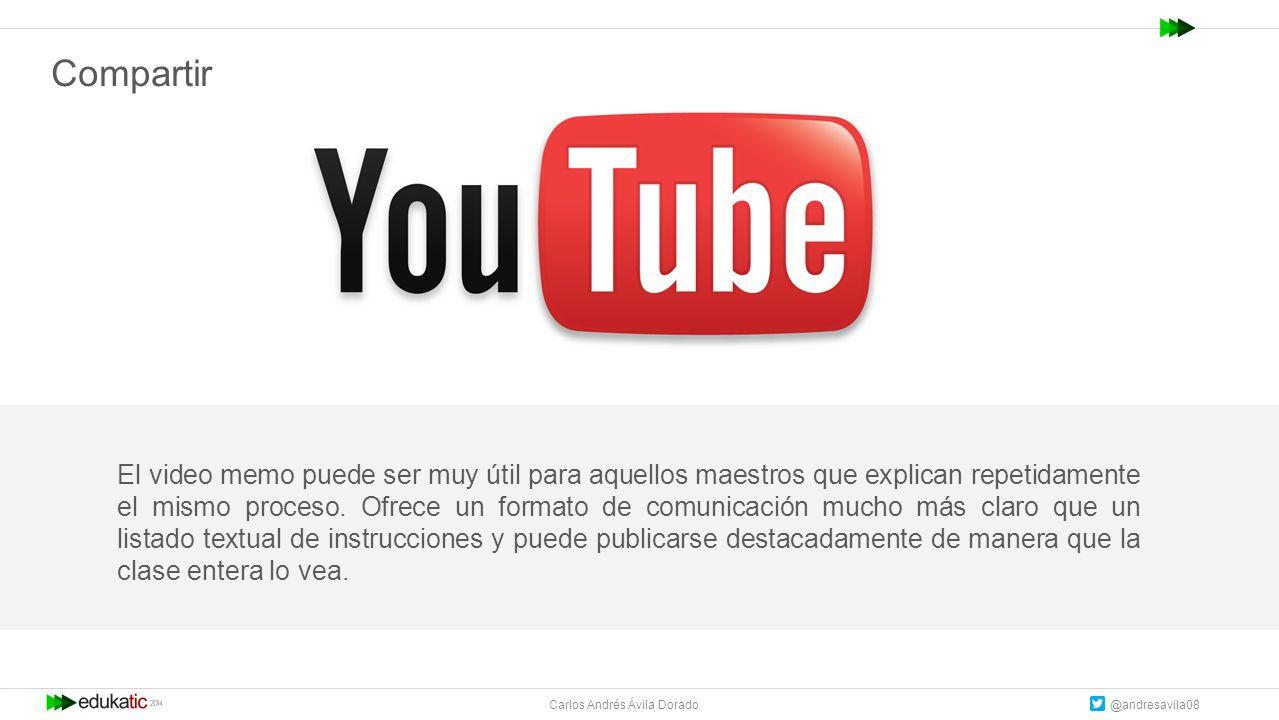 Carlos Andrés Ávila Dorado @andresavila08 El video memo puede ser muy útil para aquellos maestros que explican repetidamente el mismo proceso.