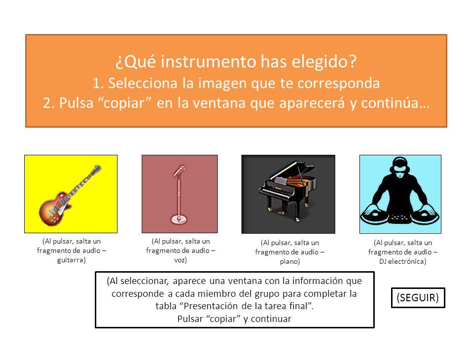 ¿Qué instrumento has elegido. 1. Selecciona la imagen que te corresponda 2.
