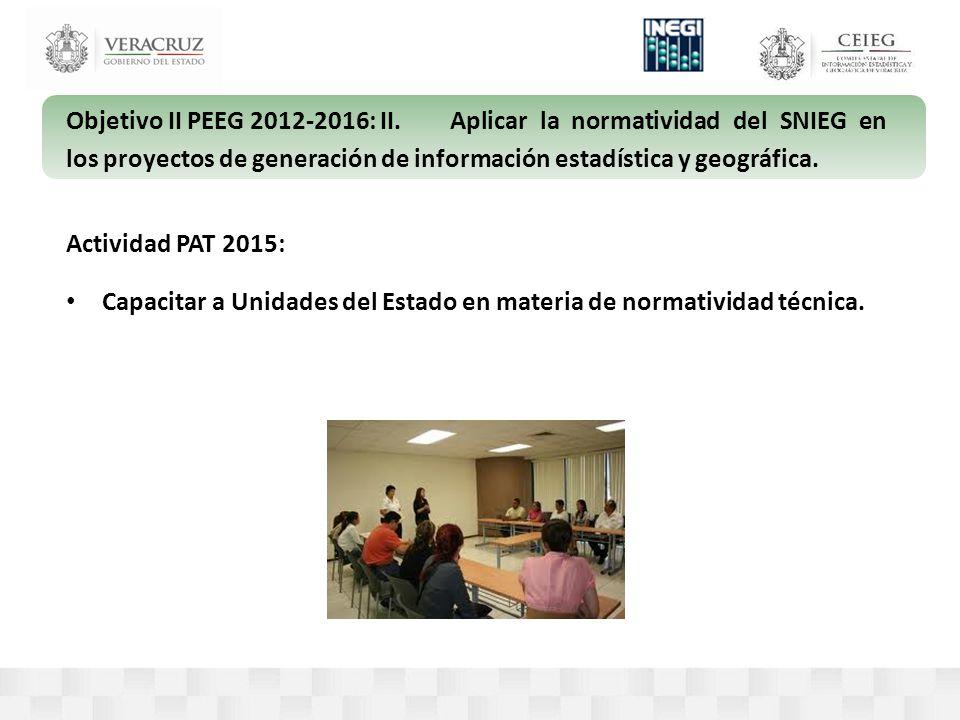 Objetivo II PEEG 2012-2016: II.Aplicar la normatividad del SNIEG en los proyectos de generación de información estadística y geográfica.