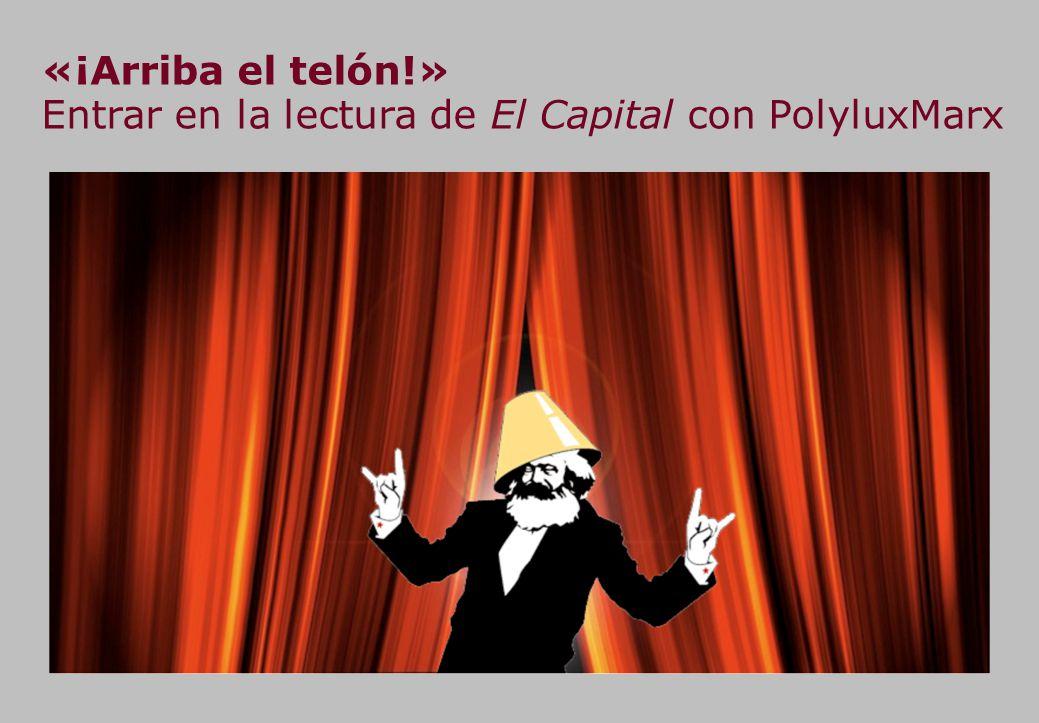 «¡Arriba el telón!» Entrar en la lectura de El Capital con PolyluxMarx