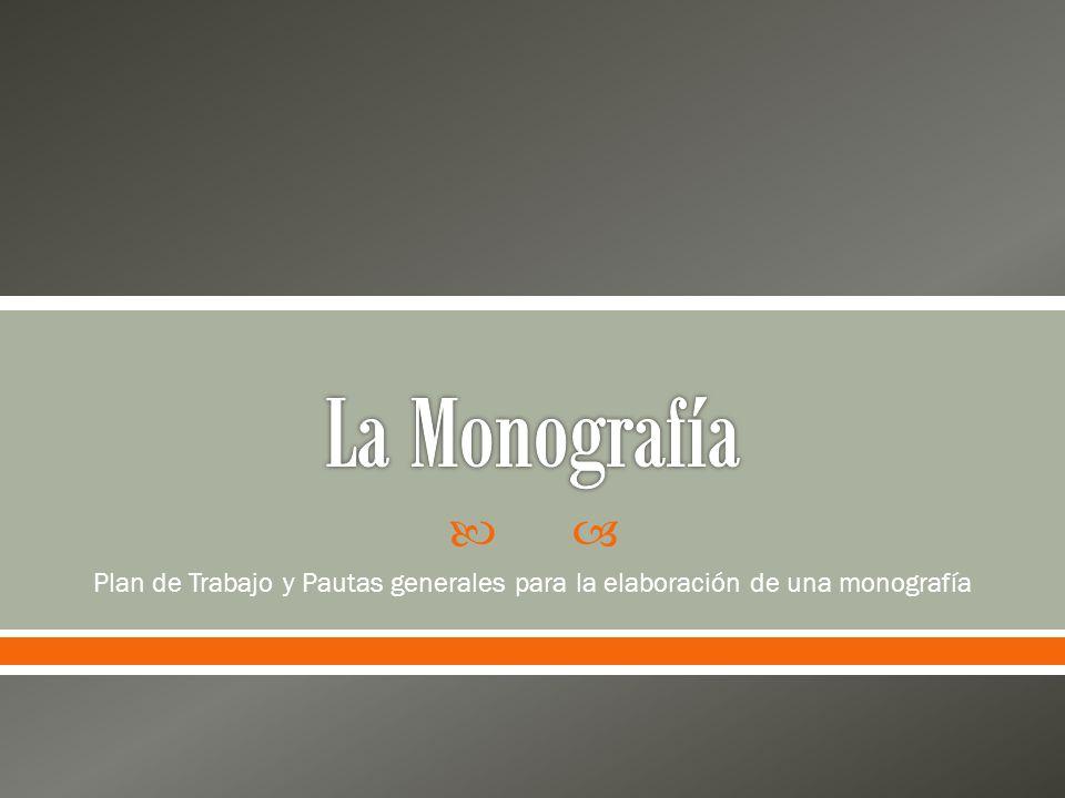 Plan de Trabajo y Pautas generales para la elaboración de una monografía
