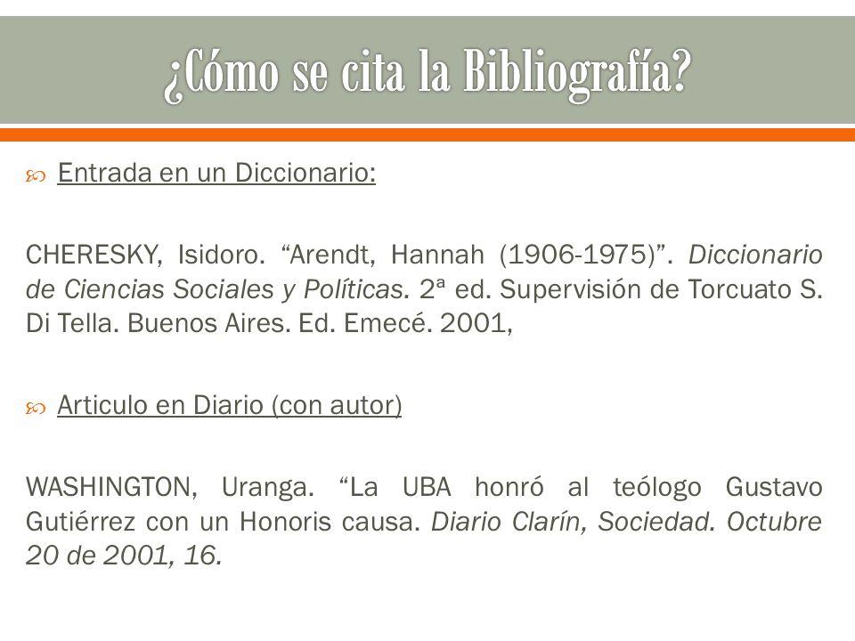  Entrada en un Diccionario: CHERESKY, Isidoro. Arendt, Hannah (1906-1975) .