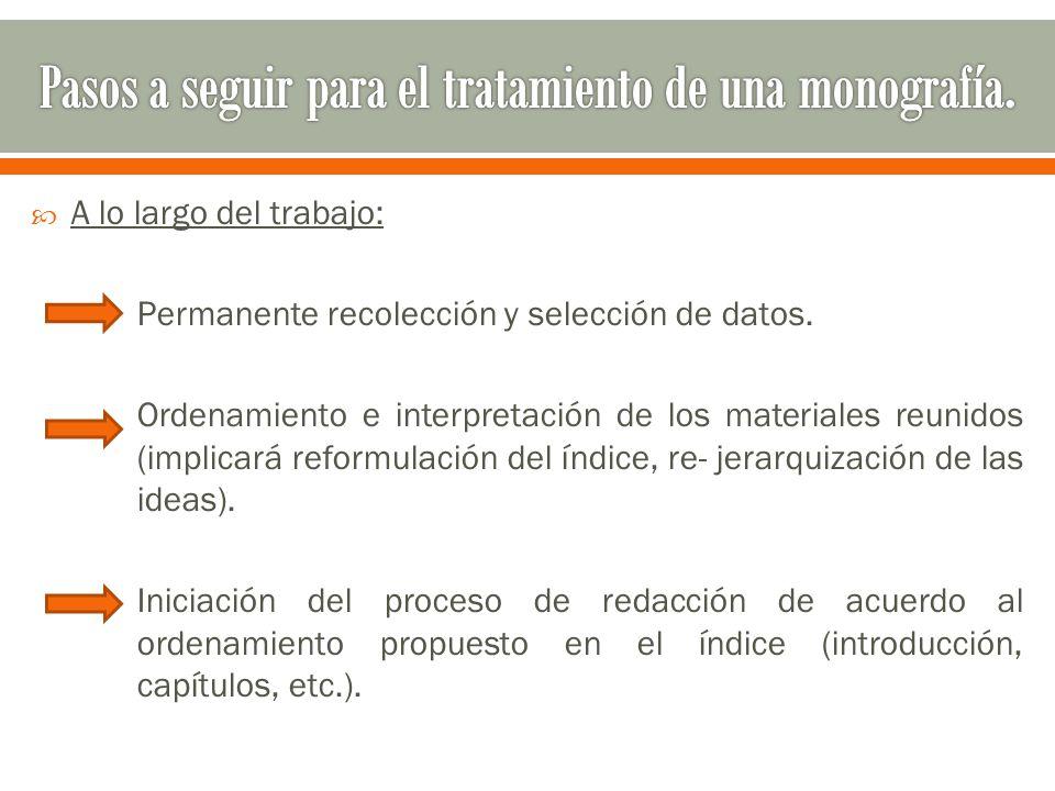  A lo largo del trabajo: Permanente recolección y selección de datos.