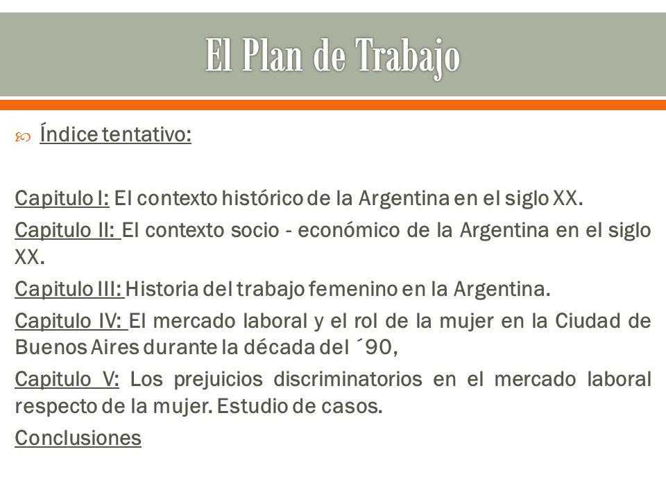  Índice tentativo: Capitulo I: El contexto histórico de la Argentina en el siglo XX.
