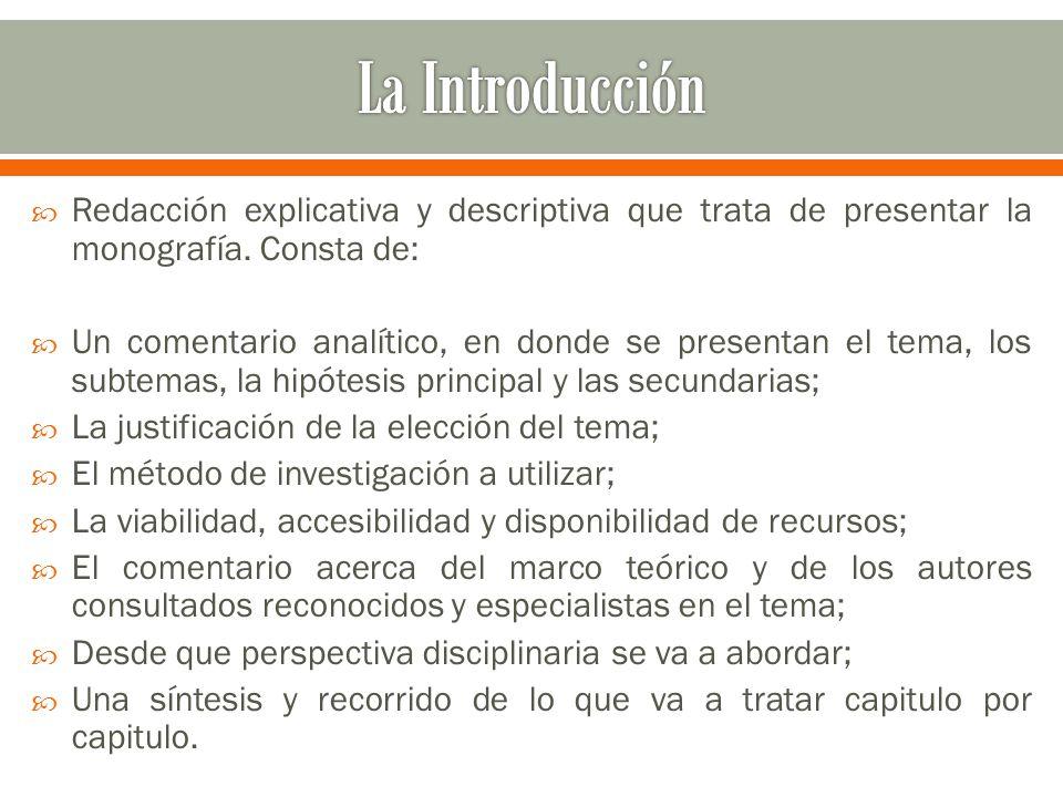  Redacción explicativa y descriptiva que trata de presentar la monografía.