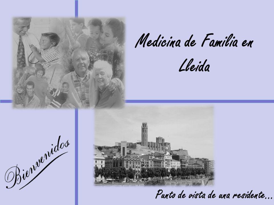 Medicina de Familia en Lleida Punto de vista de una residente...