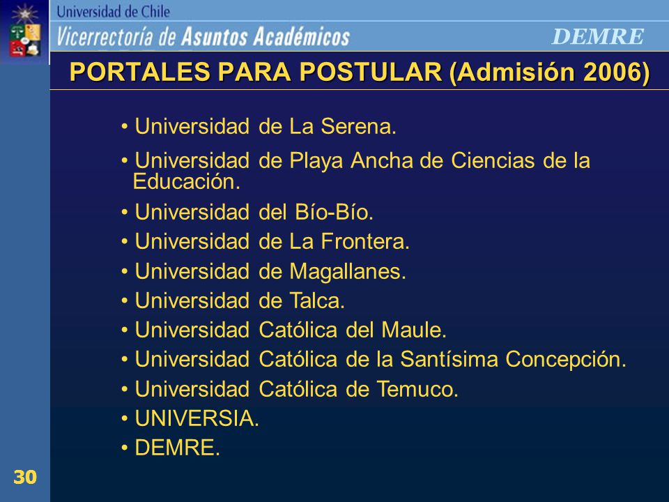 30 DEMRE Universidad de La Serena. Universidad de Playa Ancha de Ciencias de la Educación.