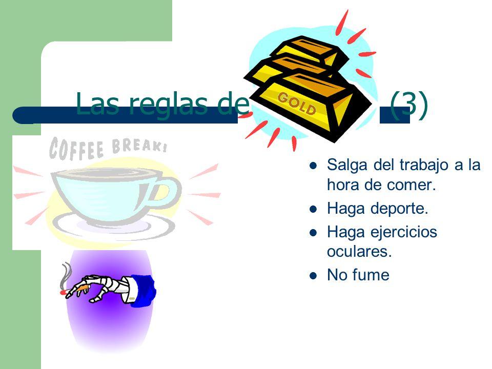 Las reglas de (3) Salga del trabajo a la hora de comer.