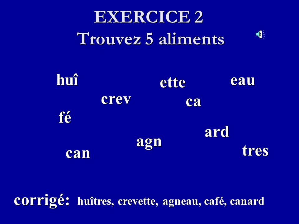 EXERCICE Trouvez 5 aliments moncar rc re sau pe biè uf bœbœbœbœ po corrigé: carpe, saumon, bœuf, bière, porc