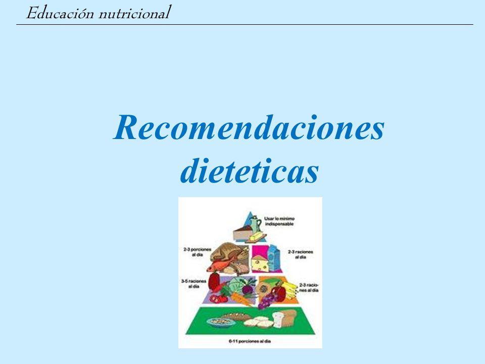 Educación nutricional Recomendaciones dieteticas