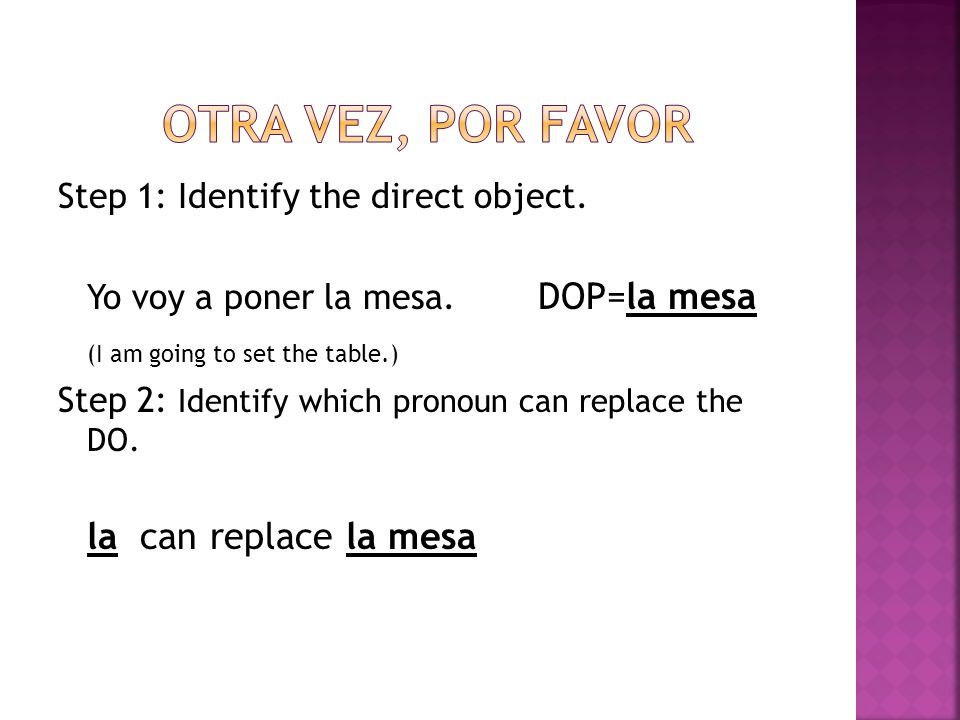 Step 3: Drop the DO and replace with DOP. Maria barre lo.