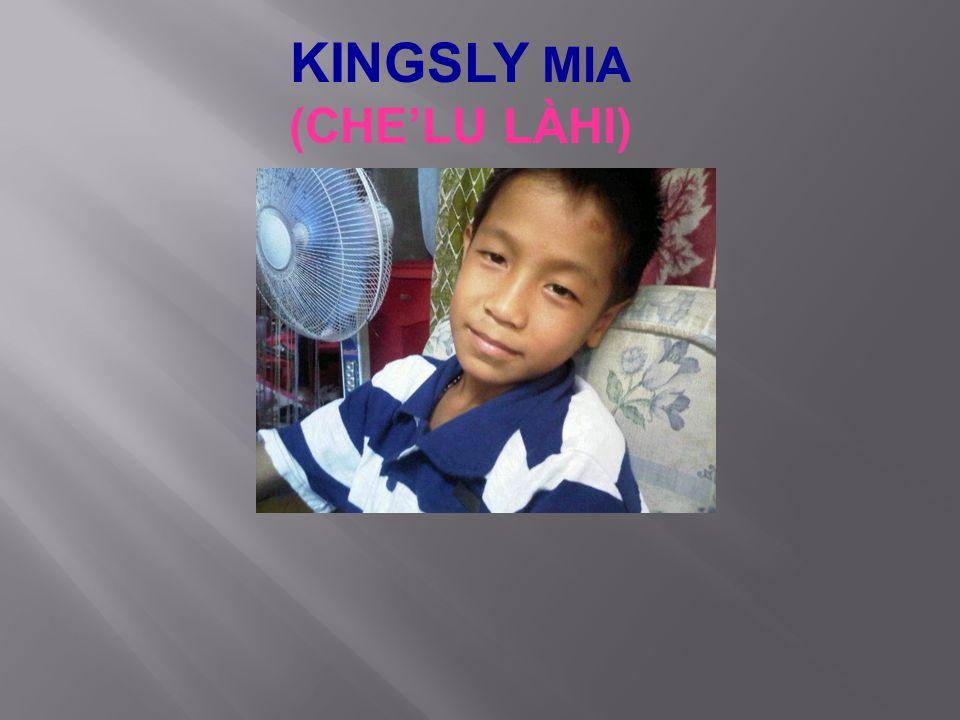 KINGSLY MIA (CHE'LU LÀHI)