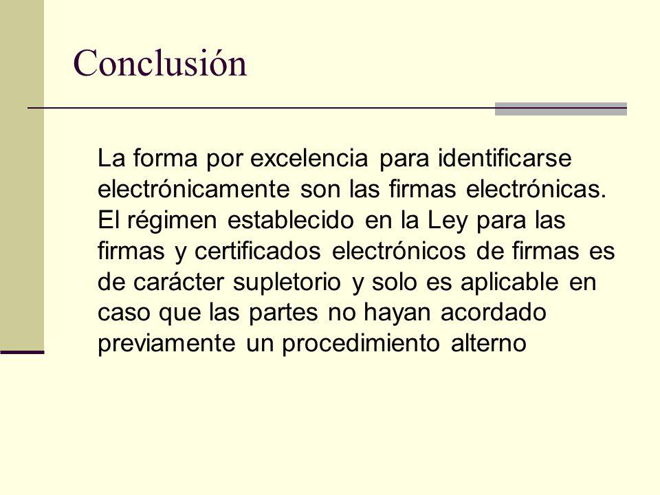 Conclusión La forma por excelencia para identificarse electrónicamente son las firmas electrónicas.