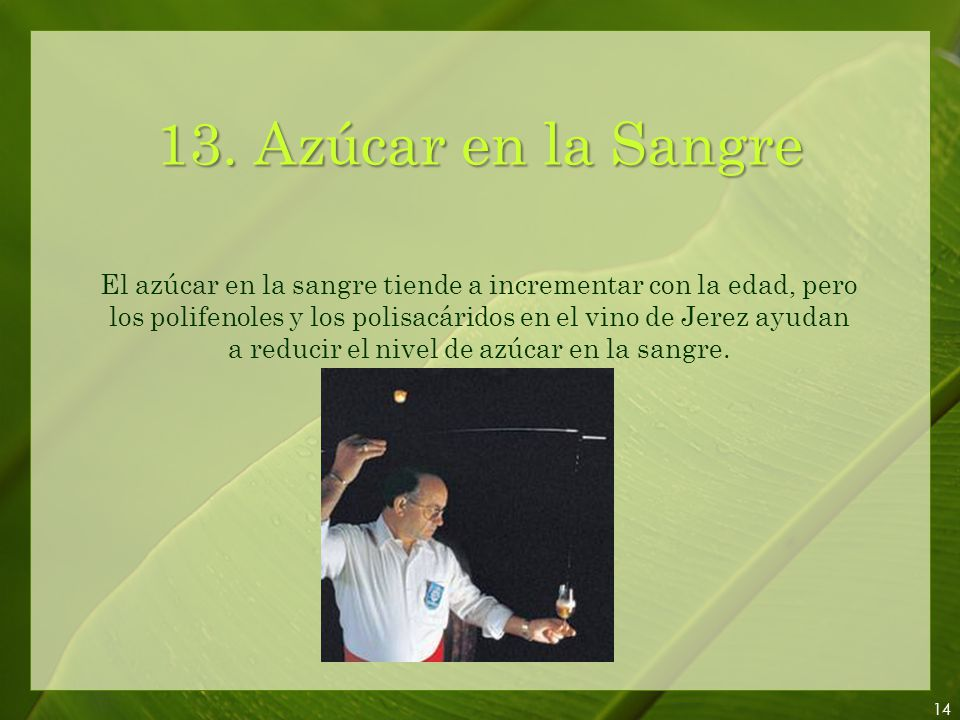 12. Alta Presión sanguínea El vino de Jerez ayuda a prevenir la alta presión sanguínea.