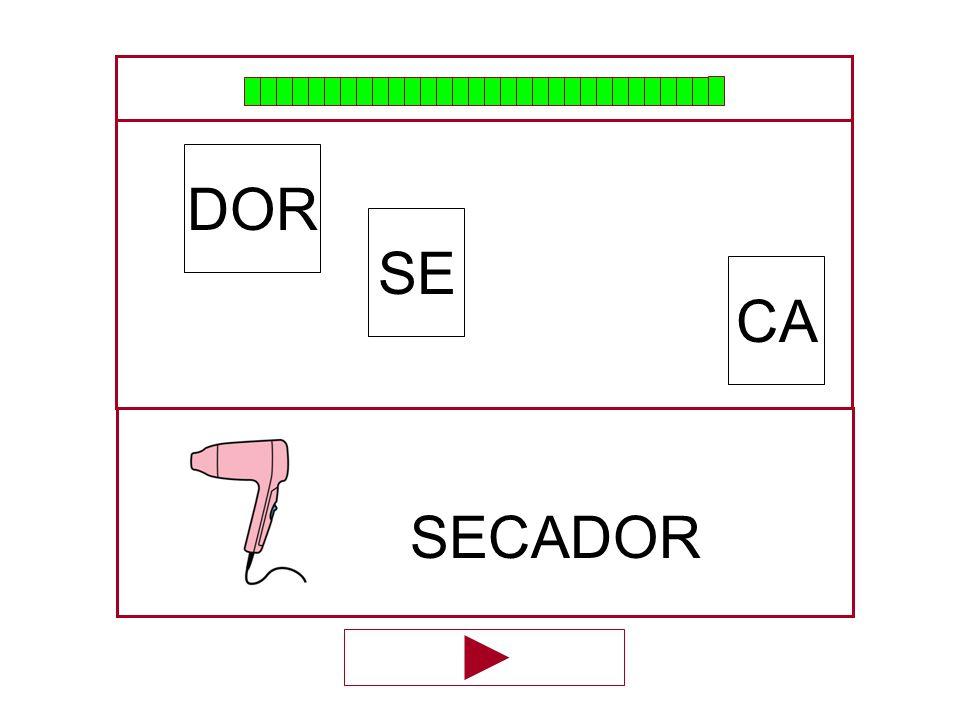 CA SE DOR …SECA…