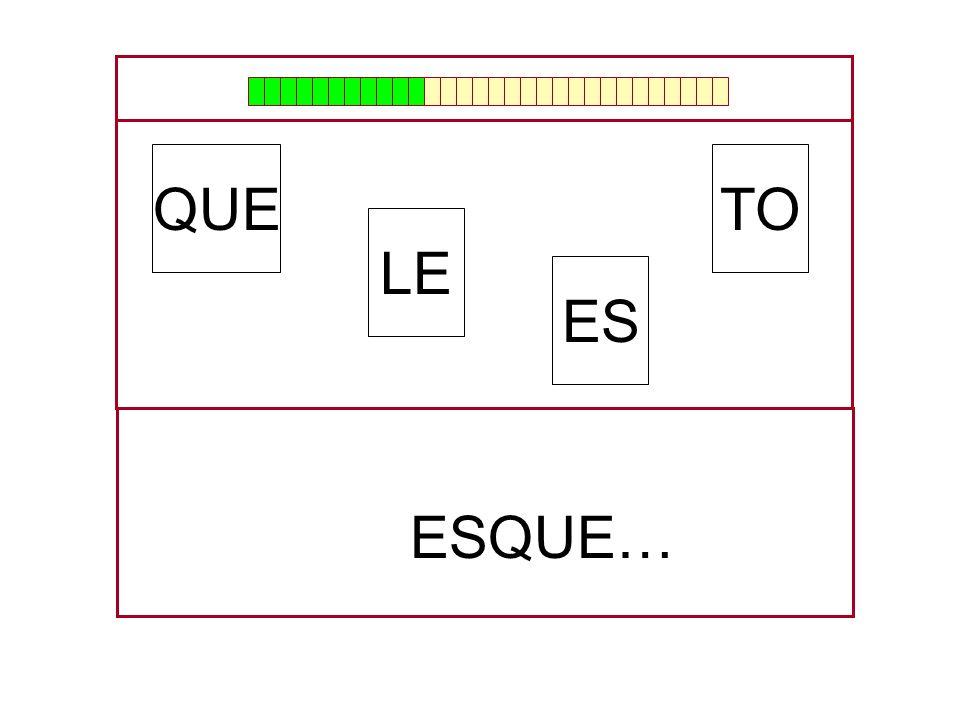 TO LE QUE ES …ES…