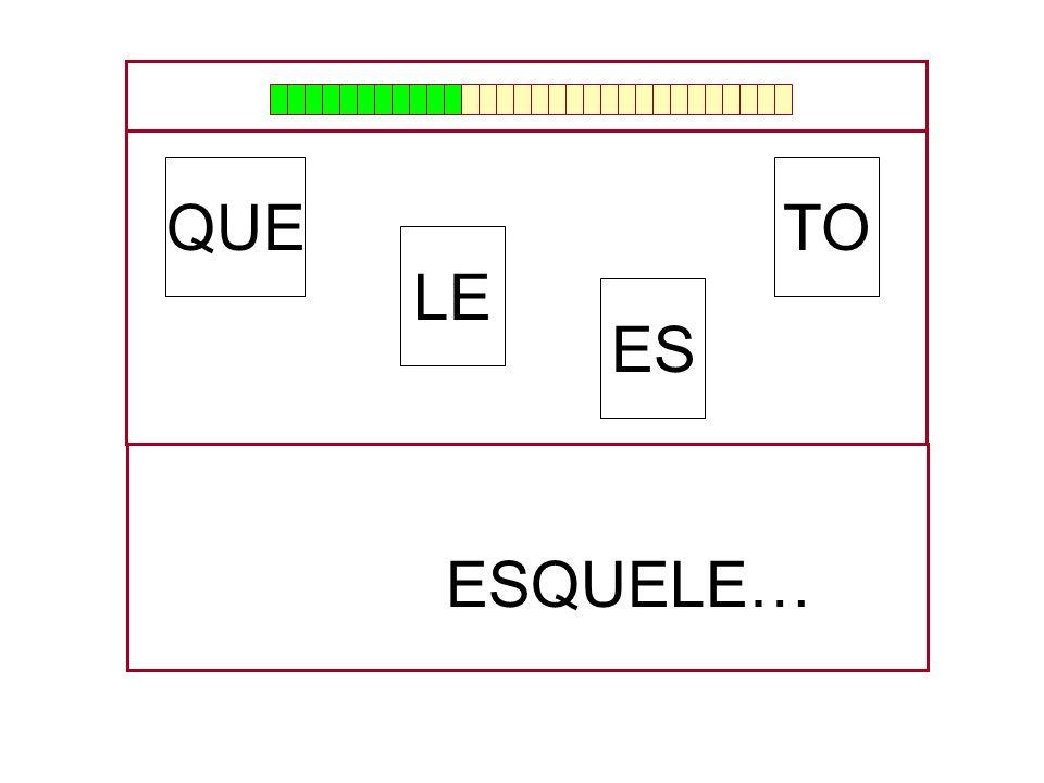 TO LE QUE ES …ESQUE…